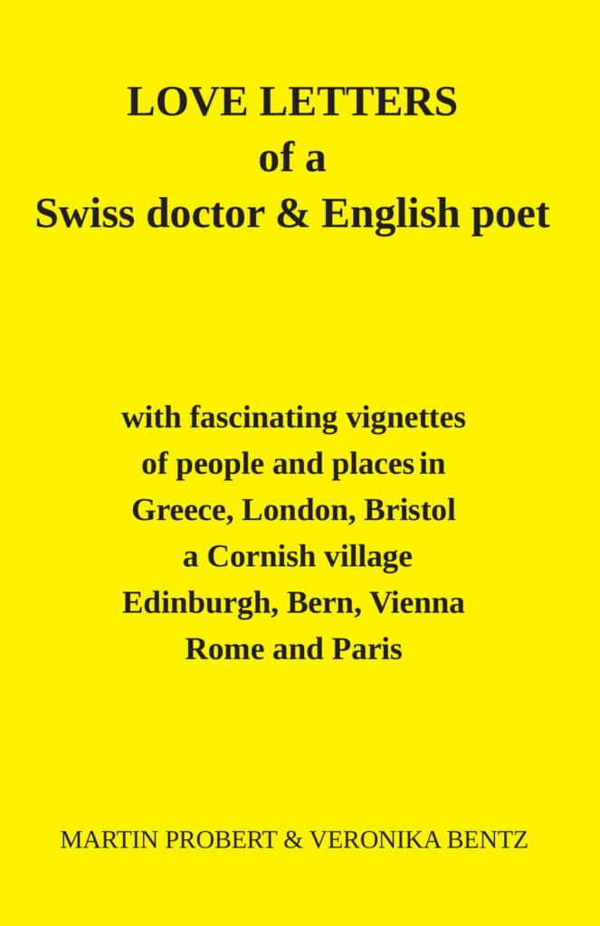 Martin Probert & Veronika Bentz: Love Letters of a Swiss Doctor & English Poet (2020)