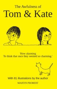 Martin Probert: The Awfulness of Tom & Kate (2020)
